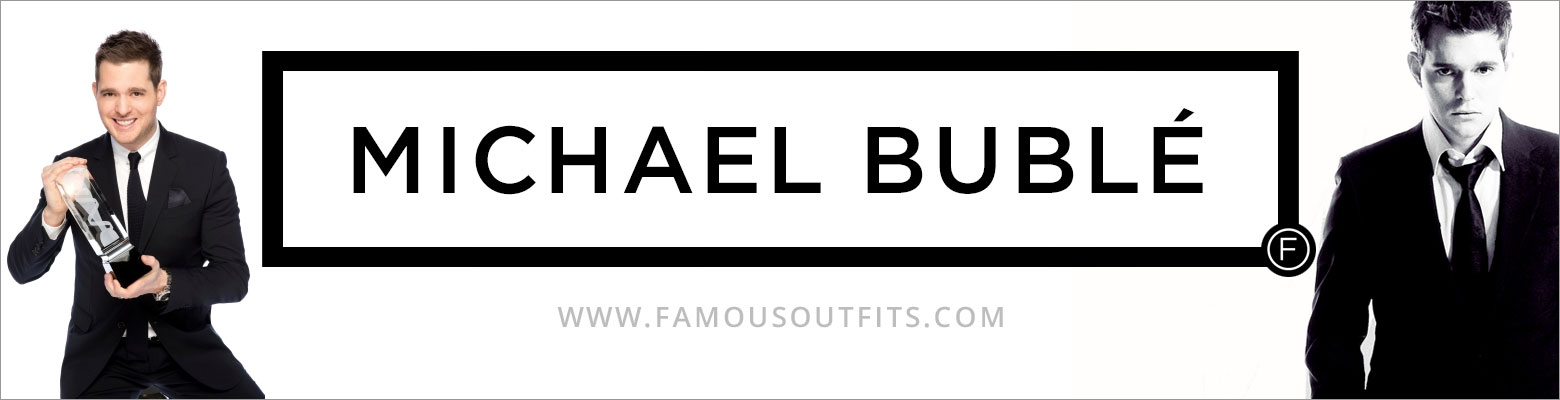 Michael Bublé Fashion