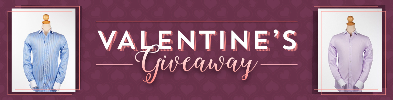 Valentine's Giveaway (5 Custom Dress Shirts)