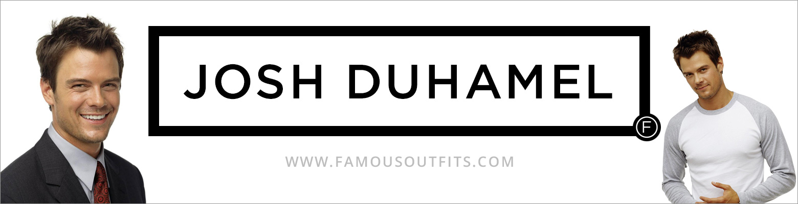 Josh Duhamel Fashion